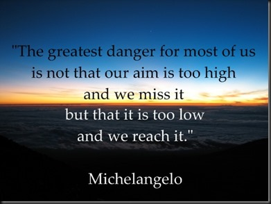 aim to high & miss or low and achieve