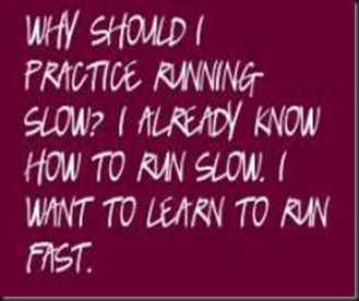why should i practice running slow