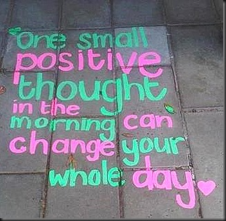 one small positive thought in the morn