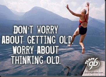 Don't Worry About Getting Old