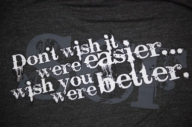 Dont Wish It Were Easier